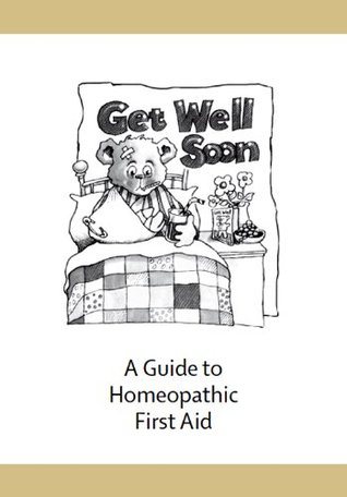 get-well-soon-a-guide-to-homeopathic-first-aid