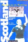 Scotland: The Quest for the World Cup 1950-1994 - A Complete Record (Desert Island Football Histories)