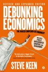 Debunking Economics - Revised, Expanded and Integrated Edition by Steve Keen