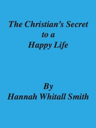 The Christians Secret Of A Happy Life (Hendrickson Christian Classics) (ePUB)