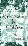 Translating for Children by Riitta Oittinen