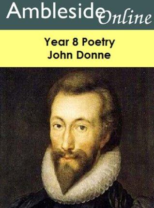 AmblesideOnline Year 8 Poetry: John Donne