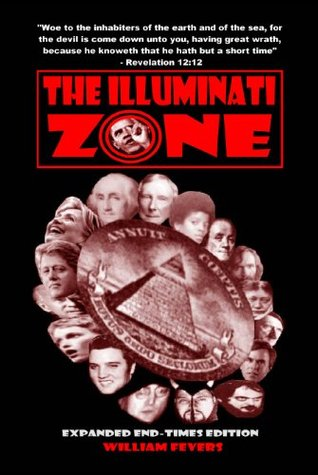 The Illuminati Zone: Expanded End-Times Edition