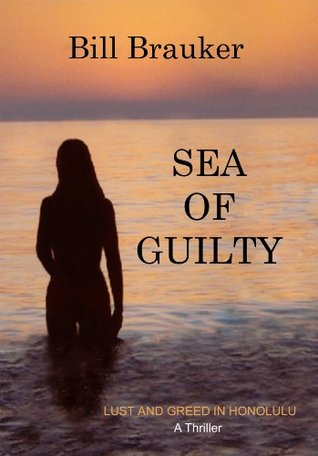 Sea of Guilty (A Lust and Greed in Honolulu Thriller)