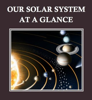 Our Solar System at a Glance