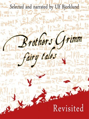 Brothers Grimm Fairy Tales, Revisited, Volume 1
