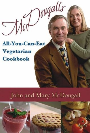 McDougalls' All-You-Can-Eat Vegetarian Cookbook