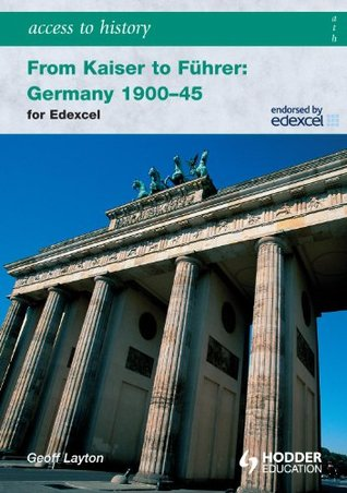 Access to History: From Kaiser to Fuhrer: Germany 1900-1945