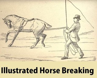 Illustrated Horse Breaking