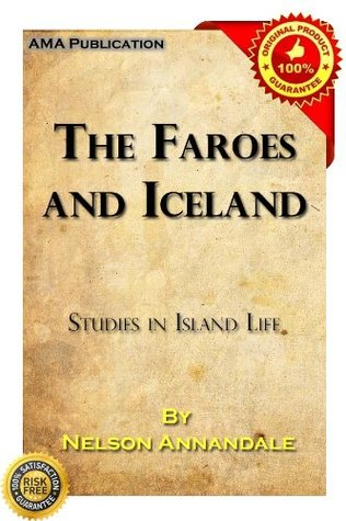 The Faroes and Iceland: Studies in Island Life