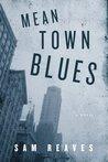 Mean Town Blues: A Novel of Crime