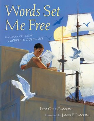 Words Set Me Free: The Story of Young Frederick Douglass (with audio recording) (Paula Wiseman Books)