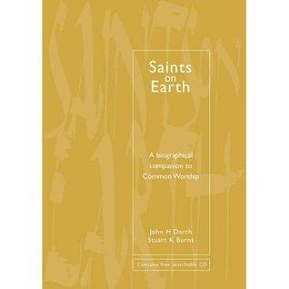 Saints on Earth: A Biographical Companion to Common Worship