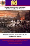 Memoirs of General de Caulaincourt - The Retreat From Moscow