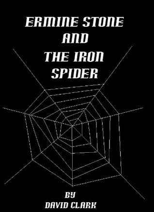 Ermine Stone and the Iron Spider