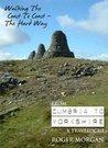 Walking the Coast to Coast - The Hard Way: a travelogue