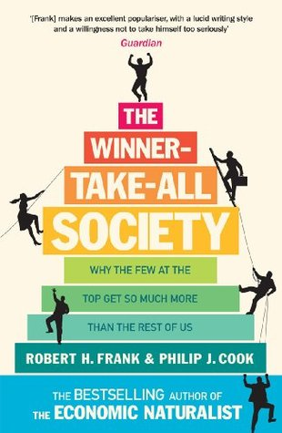 The Winner Take All Society Why The Few At The Top Get So Much More