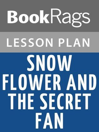 Snow Flower and the Secret Fan Lesson Plans