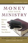 Money and Your Ministry: Balance the Books While Keeping Your Balance