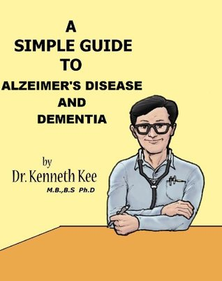 A Simple Guide to Alzheimer's Disease and Dementia