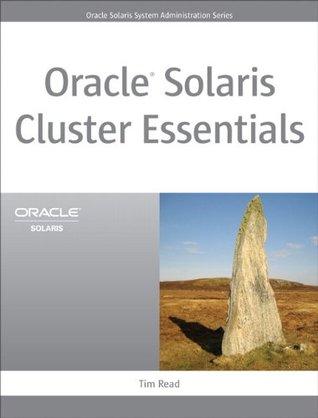 Oracle Solaris Cluster Essentials (Oracle Solaris System Administration Series)