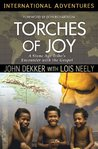 Torches of Joy: A Stone Age Tribe's Encounter with the Gospel (International Adventures)