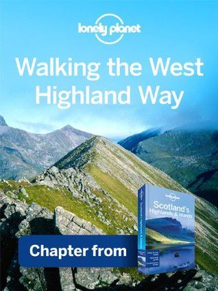 Lonely Planet Walking the West Highland Way: Chapter from Scotland's Highlands & Islands Travel Guide