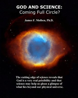 God and Science: Coming Full Circle?