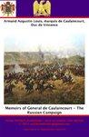 Memoirs of General de Caulaincourt - The Russian Campaign