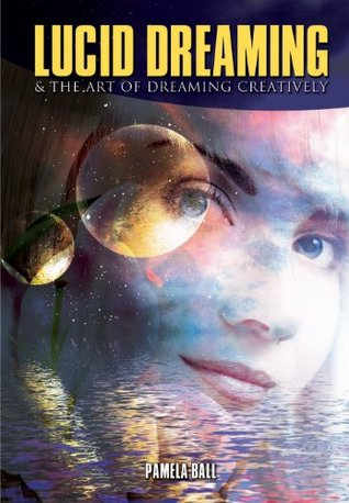Lucid Dreaming & the Art of Dreaming Creatively