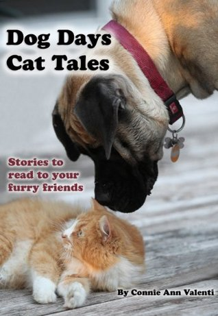 Dog Days Cat Tales: Stories to share with your furry