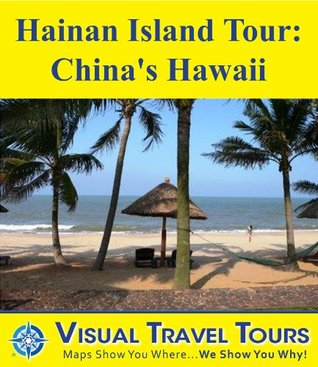 HAINAN ISLAND TOUR: CHINA'S HAWAII - A Self-guided Tour. Includes insider tips and photos of all locations. Explore on your own schedule. Like having a friend show you around!