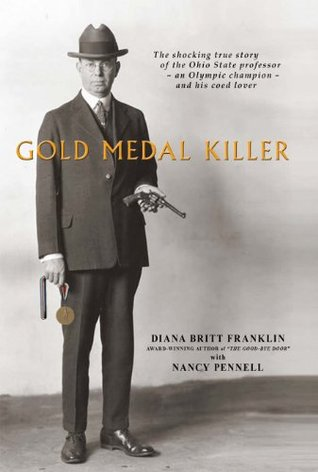 Gold Medal Killer: The Shocking True Story of the Ohio State professor - an Olympic champion - and his coed lover