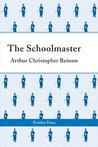 The Schoolmaster: A Commentary Upon the Aims and Methods of an Assistant-master in a Public School