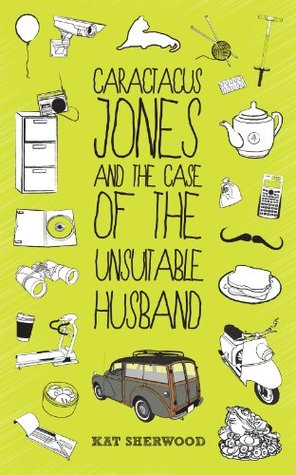 Caractacus Jones and the Case of the Unsuitable Husband