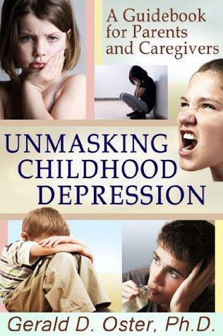 Unmasking Childhood Depression: A guidebook for parents and caregivers