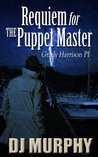 Requiem for the Puppet Master (Grady Harrison PI)