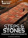Steps & Stones: Four Easy Yard Path Projects (eHow Easy DIY Kindle Book Series)