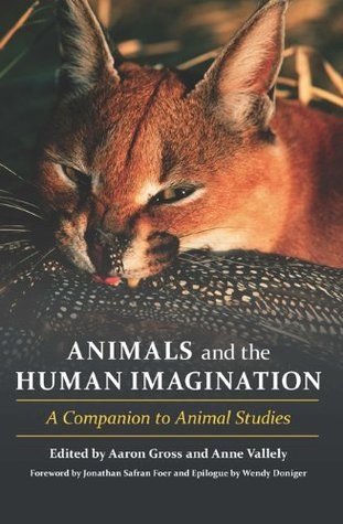 Ebook Animals and the Human Imagination: A Companion to Animal Studies by Aaron S. Gross DOC!