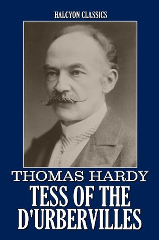 Tess of the d'Urbervilles and Other Works by Thomas Hardy