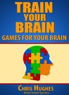 Train Your Brain: Games to Improve Your Brain
