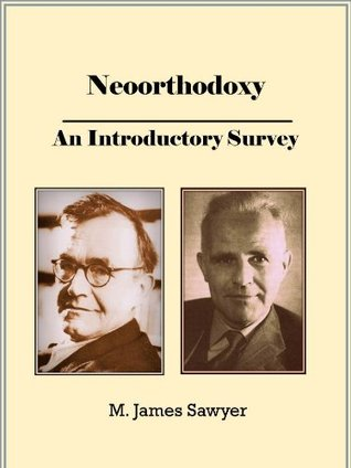 Neoorthodoxy: an Introductory Survey
