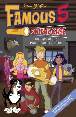 Famous Five on the Case: The Case of the Plot to Pull the Plug