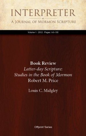 Book Review: Latter-day Scripture: Studies in the Book of Mormon, by Robert M. Price (Volume)
