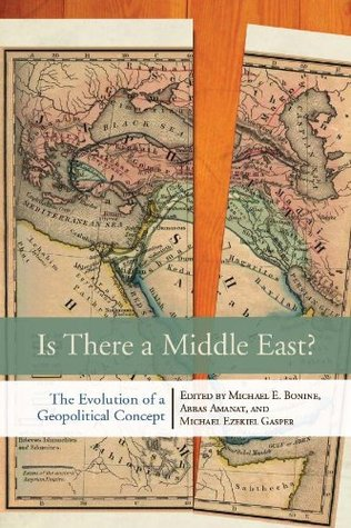 Is There a Middle East?: The Evolution of a Geopolitical Concept