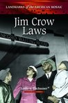 Jim Crow Laws (Landmarks of the American Mosaic)