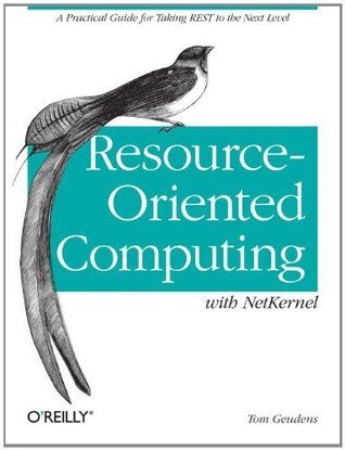 Resource-Oriented Computing with NetKernel: Taking REST Ideas to the Next Level
