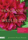 Book cover for Fragrance and Wellbeing: Plant Aromatics and Their Influence on the Psyche