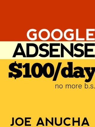 Google AdSense $100/ Day - The fastest way to make $100 in one day with your blog today!
