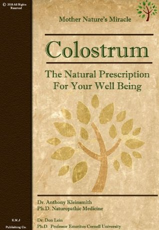 Colostrum: The Natural Prescription For Your Well Being